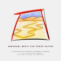 Abraham: Music for Three Faiths (feat: Jazzaar Global Ensemble and Billy Cobham) by Gil Goldstein, Fritz K Renold & Mehmet Ali Sanlıkol - CD