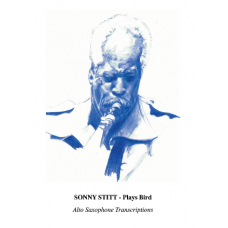 Sonny Stitt Plays Bird - Transcriptions
