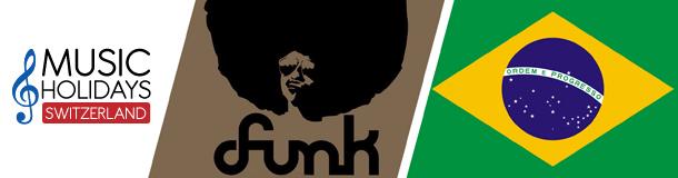 Music Holiday Switzerland : Funk & Brazilian Long Weekend
